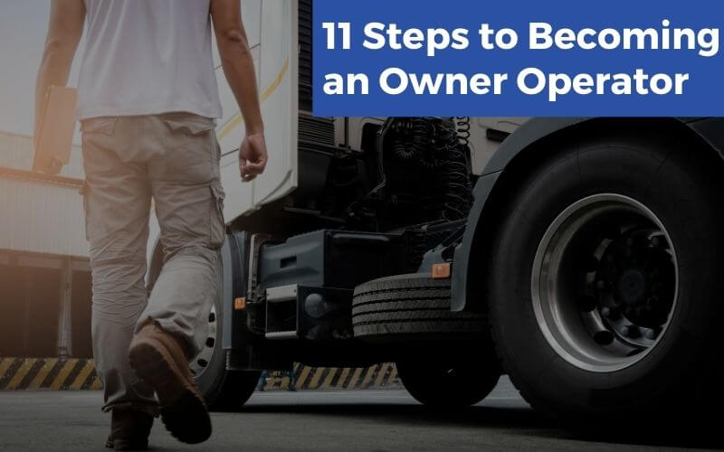 11 Steps to Becoming an Owner Operator